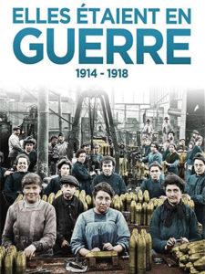 ELLES ÉTAIENT EN GUERRE  (1914-1918)